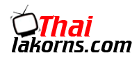 Thailakorns.com - Watch Thai Lakorn movie online