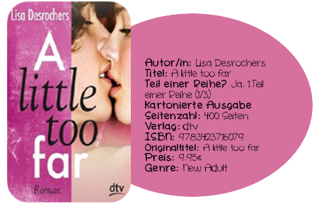 http://www.amazon.de/little-too-far-Roman/dp/342371607X/ref=sr_1_1?ie=UTF8&qid=1422295695&sr=8-1&keywords=A+little+too+far