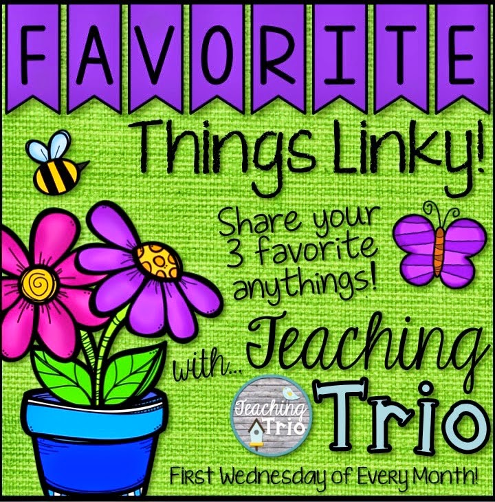 http://teachingtrio.blogspot.com/search/label/Favorite%20Things