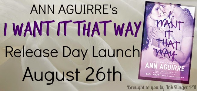 Release Blitz + Giveaway – I Want it that Way by Ann Aguirre