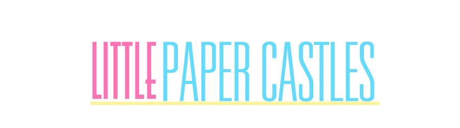 Little Paper Castles