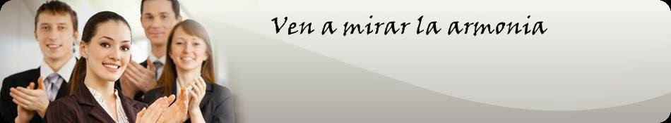 """Ven A Mirar La Armonia"""