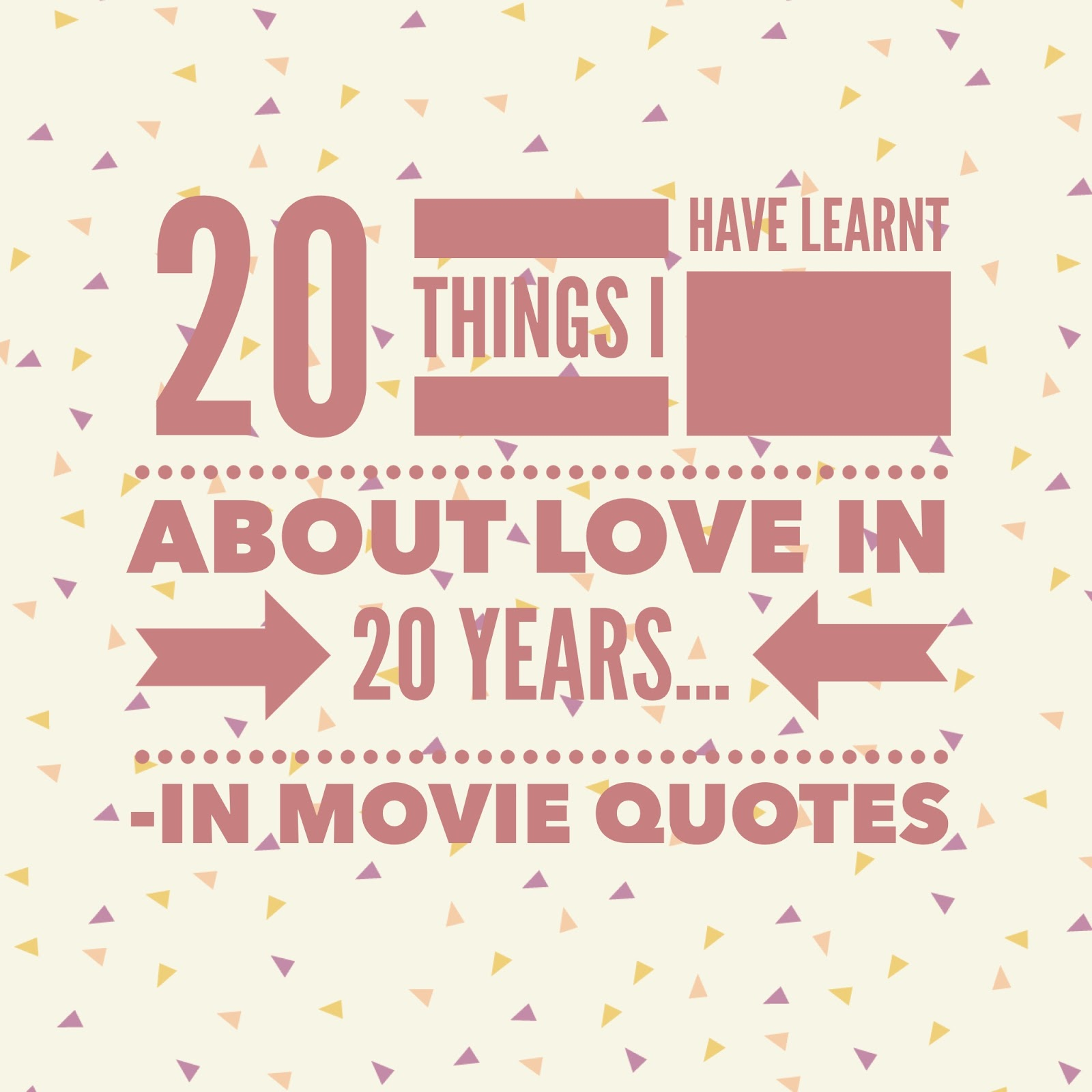 V. I BABYBRAIN: 20 Things I've Learnt about Love in 20 years…in movie quotes!