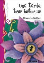 """""""Una tarde, tres historias"""" de Florencia Gattari, Editorial Sigmar"""