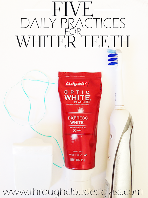 5 Daily Practices For Whiter Teeth | Through Clouded Glass