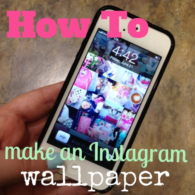 Diy Instagram Collage Iphone Wallpaper The Monogrammed Life