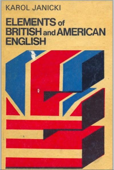 Elements of British and American English Author : Karol Janicki