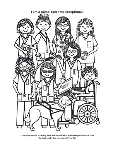 I am a nurse: Color me Exceptional! A coloring book created by Donna Carol Maheady, EdD, APRN