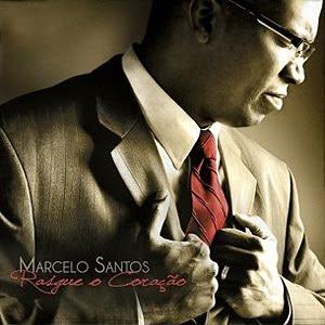Marcelo Santos - Rasgue O Coração - 2011