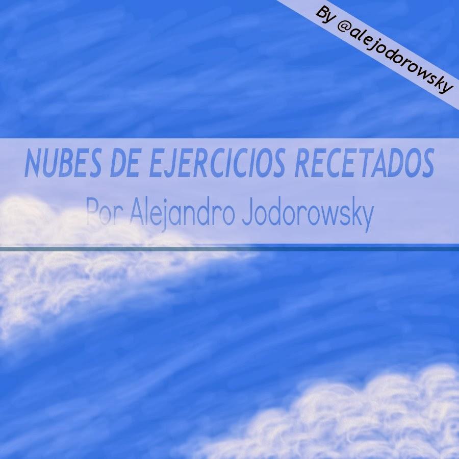 Nubes De Ejercicios Recetados Por Alejandro Jodorowsky
