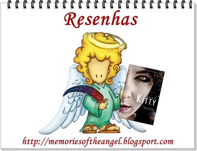 Elle S. – Kitty - Resenha Memories of the Angel