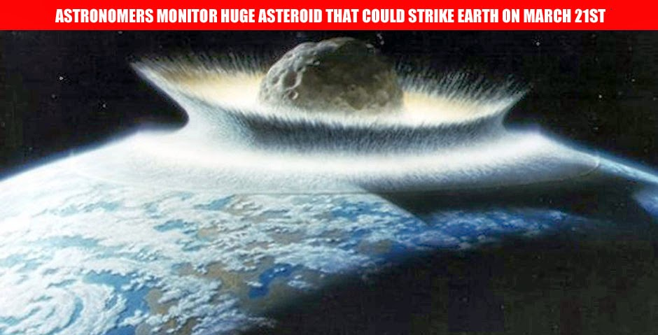BREAKING NEWS: Scientists Warn that Huge Asteroid Could Strike Earth on March 21st