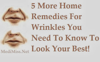 5 More Home Remedies For Wrinkles You Need To Know To Look Your Best!