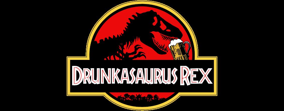 Drunkasaurus Rex