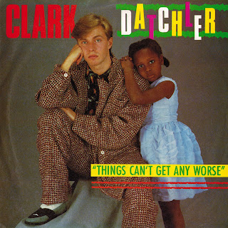 Clark Datchler - Things Can\'t Get Any Worse
