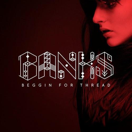 Banks - Beggin for Thread | Ses Rêveries