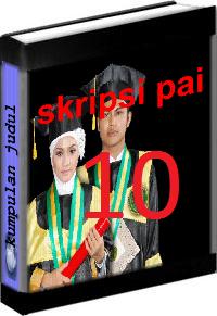 Kumpulan Judul dan Skripsi PAI Tarbiyah Volume 10