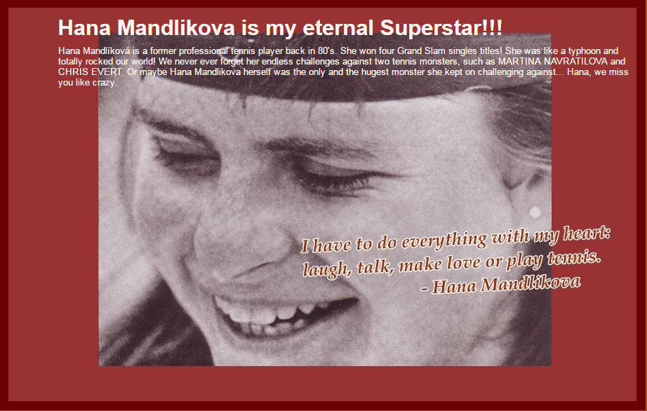 Hana Mandlikova is my eternal Superstar!!!