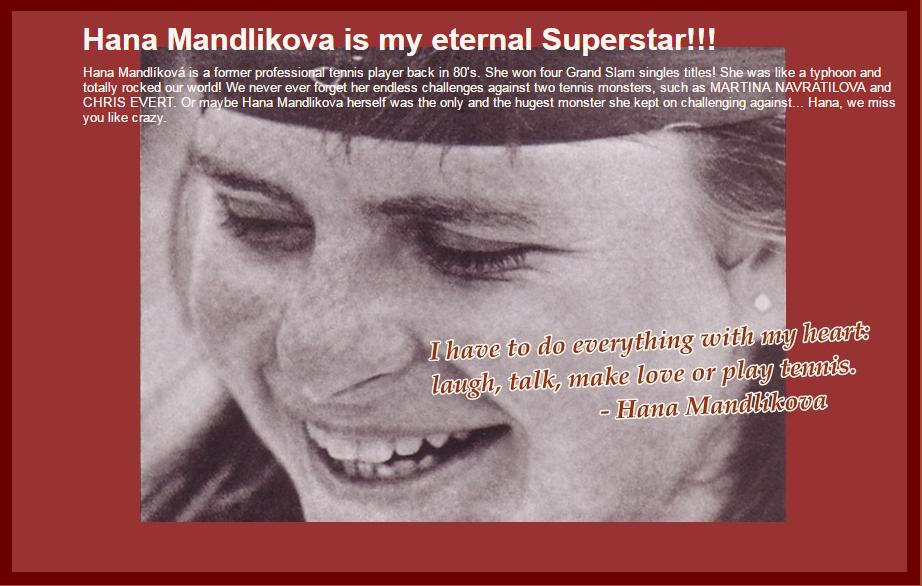 Hana Mandlikova is my eternal Superstar!!!