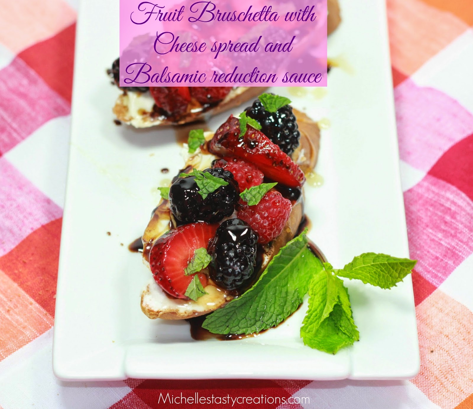... : Fruit Bruschetta with Cheese Spread and Balsamic Reduction Sauce