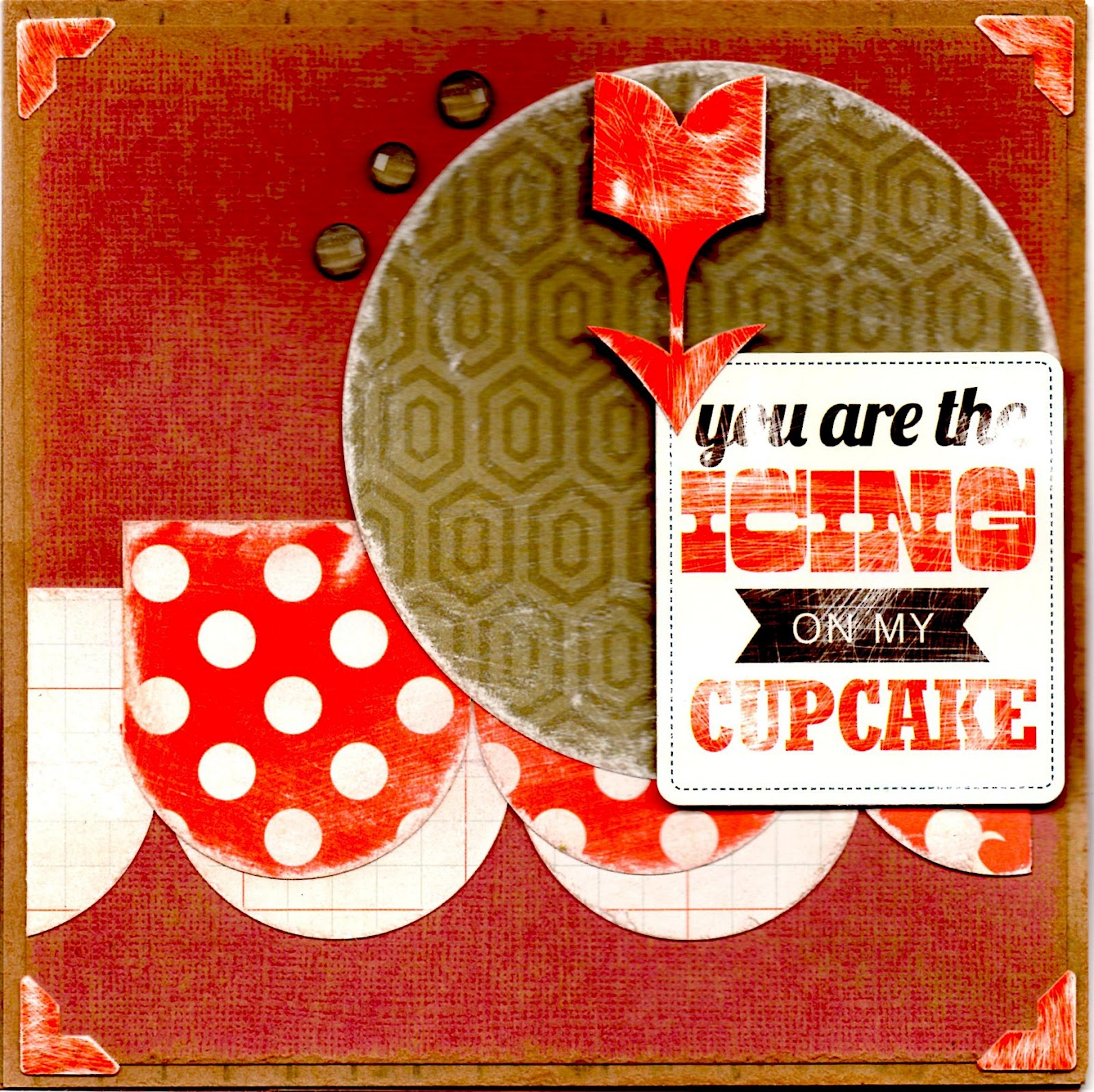 A Little Dab Of Glue You Are The Icing On My Cupcake