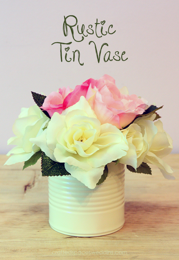 Crafted Spaces Weddings Rustic Tin Vase