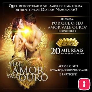 "Concurso Cultural ""Seu Amor Vale Ouro"""