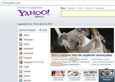 Vejam só que gafe alguém no Yahoo cometeu contra a lingua portuguesa.