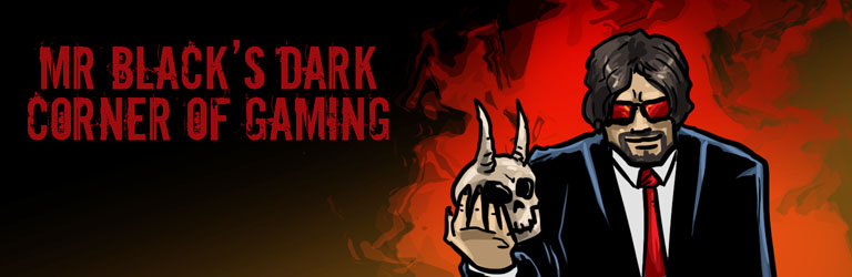 Mr. Black's Dark Corner of Gaming
