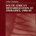 South Africa's Destabilization of Zimbabwe, 1980-89 by John Dzimba