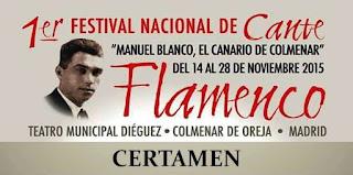 """Cartel del Primer Festival Nacional de Cante Flamenco, Manuel Blanco, """"El Canario de Colmenar"""" 14 a 28 de Noviembre de 2015"""