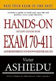 Hands-On Study Guide For Exam 70-411: Administering Windows Server 2012 R2