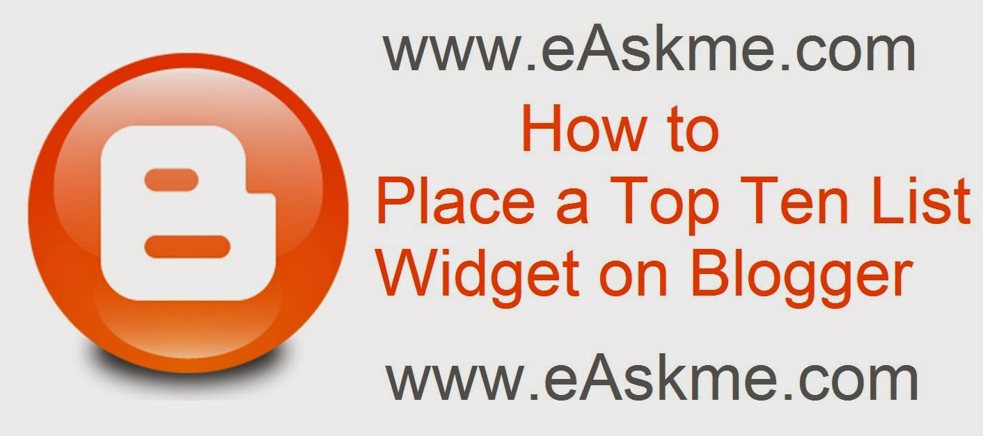 How to Place a Top Ten List Widget on Blogger : eAskme
