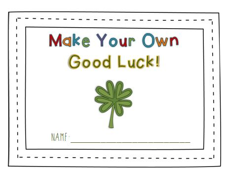 Classroom Freebies Make Your Own Good Luck