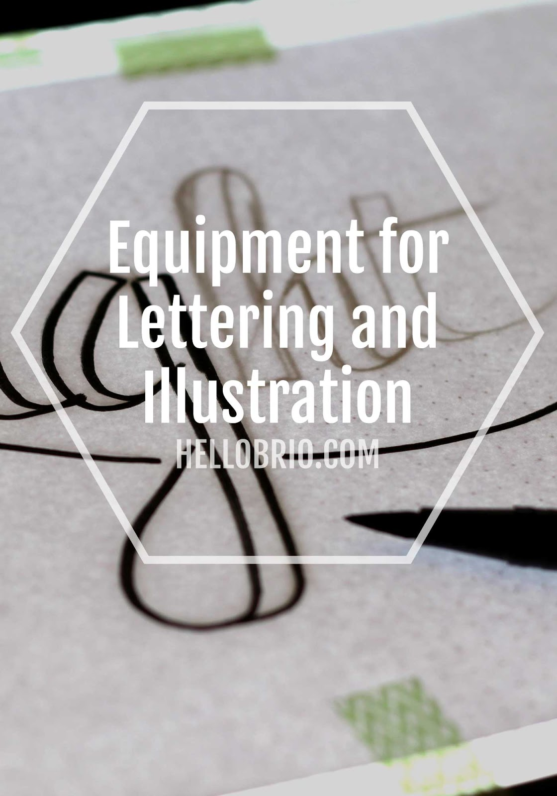 Equipment for Illustration and lettering - hellobrio.com