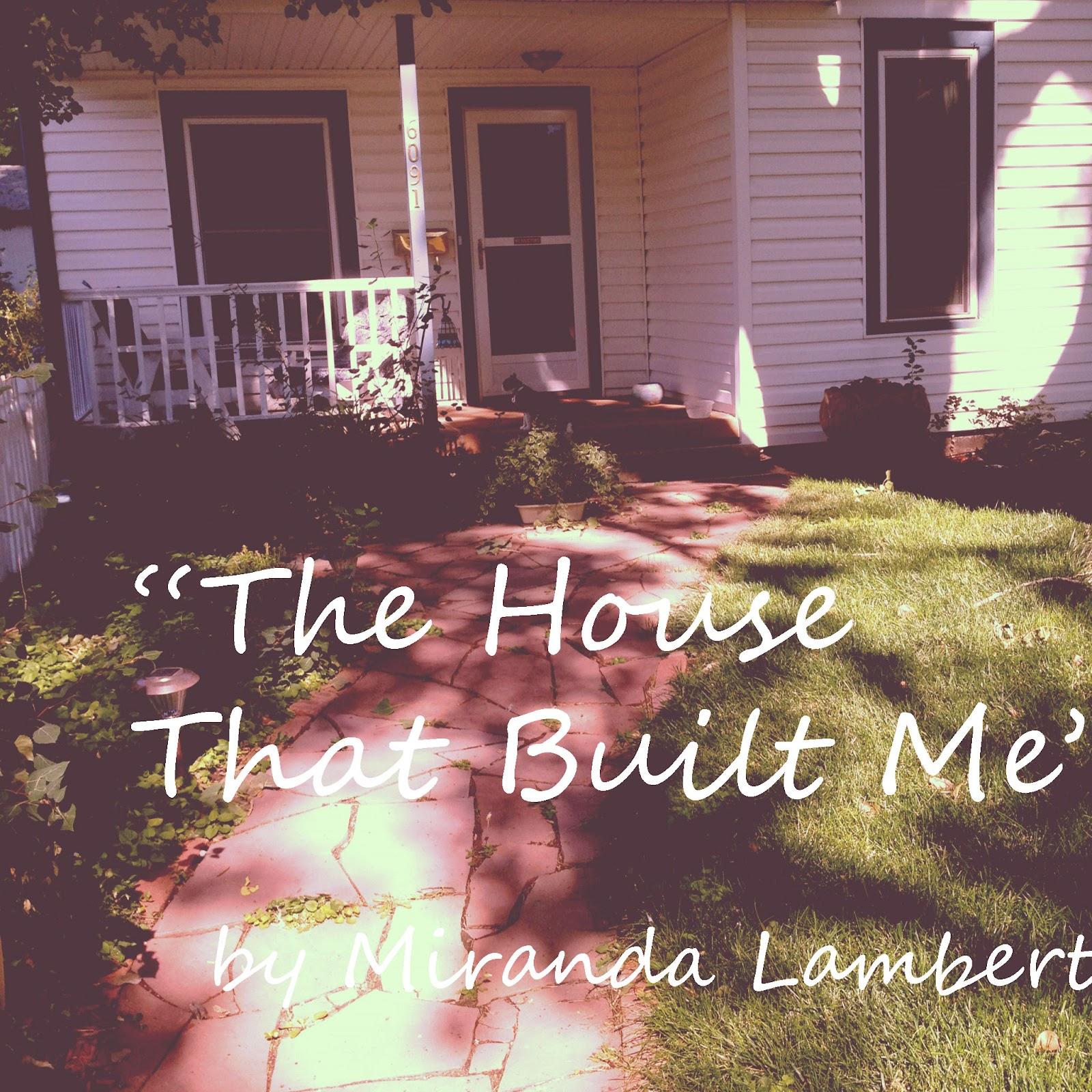 The House That Built Me Miranda Lambert WallsKid