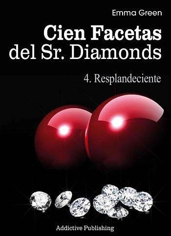 Emma Green.- Cien Facetas del Sr. Diamonds – Volumen 4: Resplandeciente