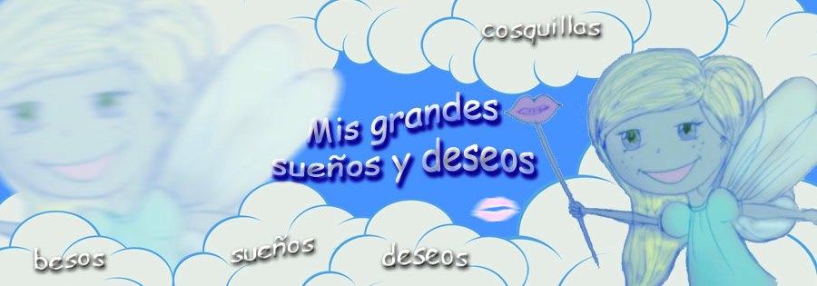 Mis grandes sueños y deseos