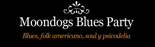 Moondogs Blues Party :: Blog Oficial