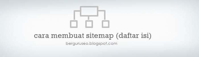 Cara Otomatis Dalam Membuat Daftar Isi / Sitemap di Blog