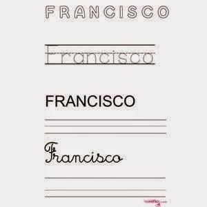 http://www.guiadelnino.com/educacion/aprender-a-leer-y-escribir/fichas-para-imprimir-y-ensenar-al-nino-a-escribir-su-nombre/francisco/%28galleryslide%29/32