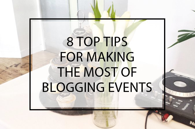 8 Top Tips for Making the Most of Blogging Events