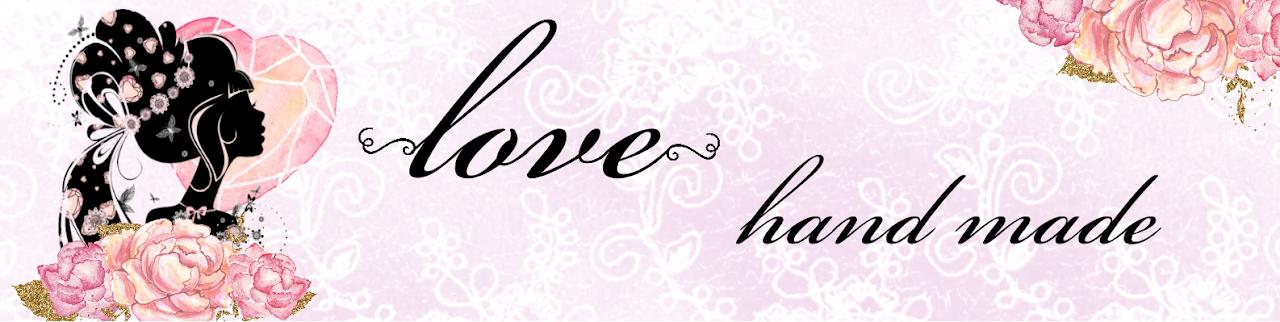 ~ love~ hand made