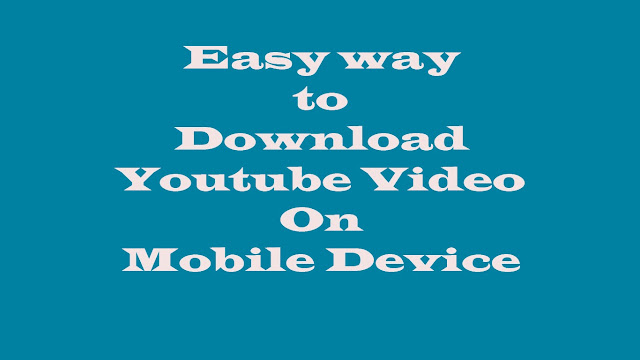 How to Download Video from Youtube on Mobile Device