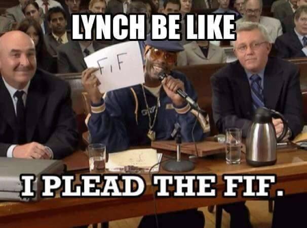 Lynch be like I plead the Fif