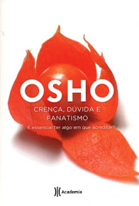 CRENÇA, DÚVIDA E FANATISMO - OSHO
