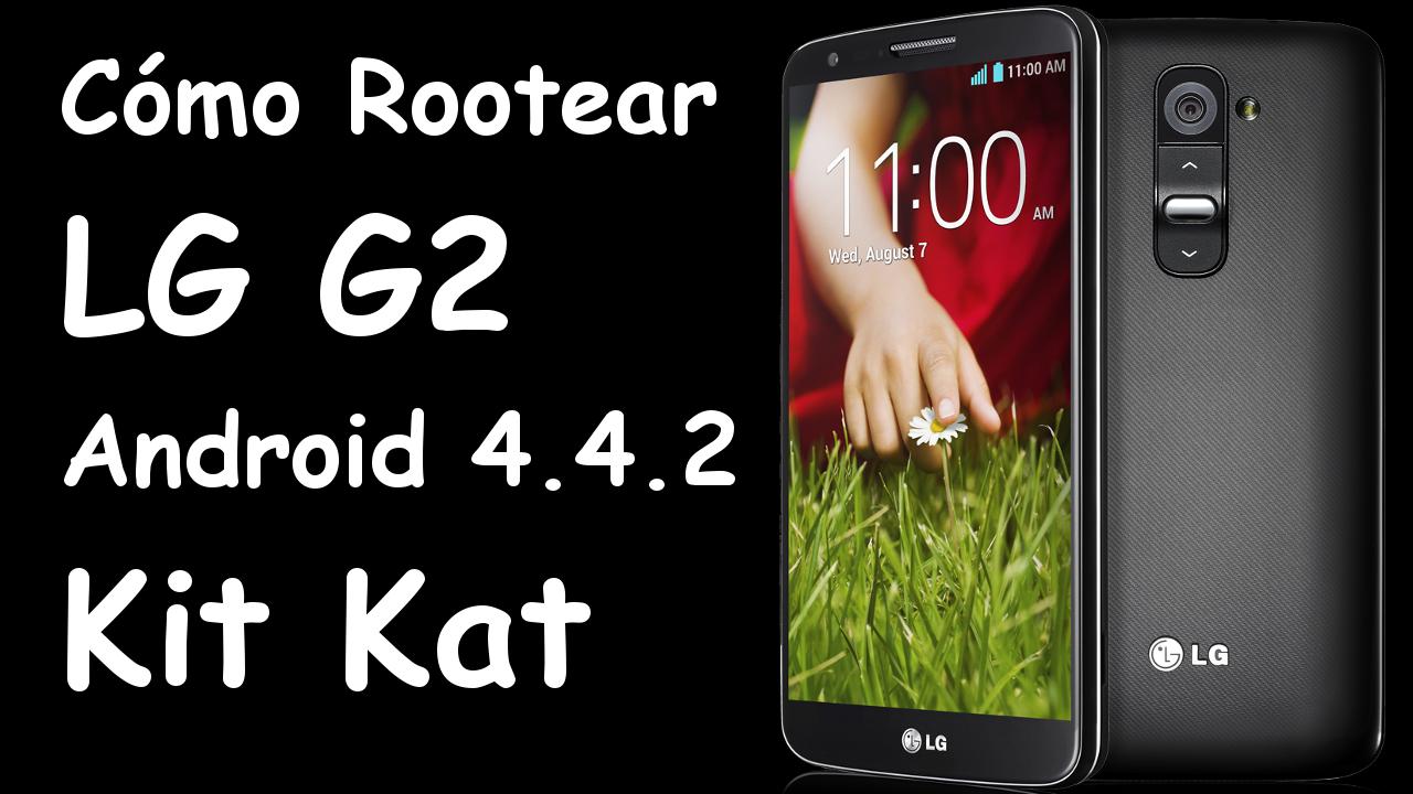 Portada del Tutorial de Cómo rootear un LG G2 con Android 4.4.2 Kit Kat