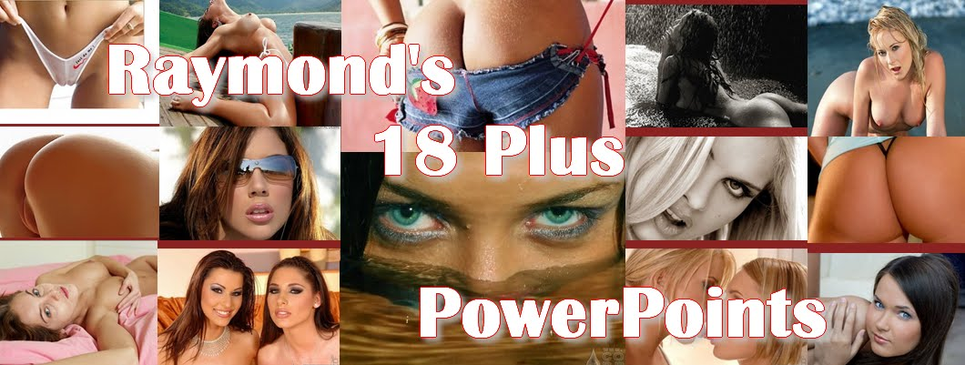Raymond's 18 Plus PowerPoints