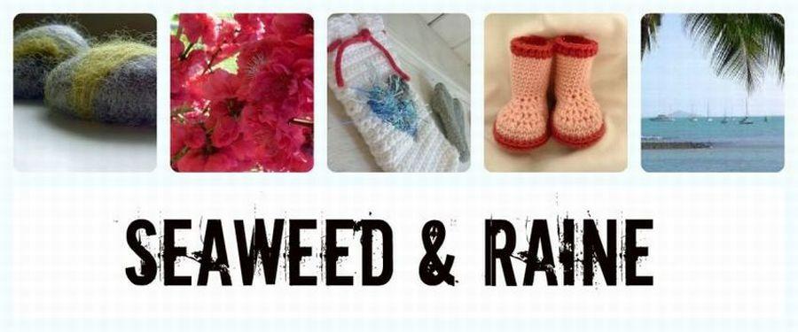 Seaweed & Raine