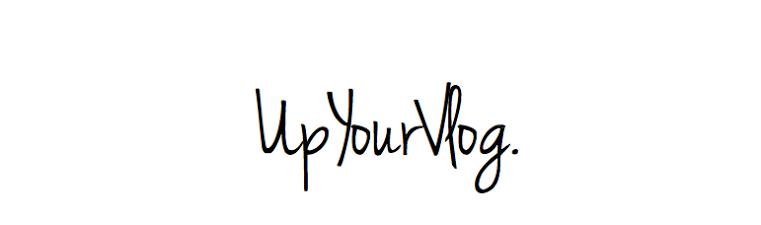 UpYourVlog